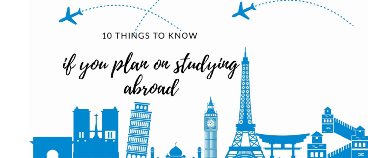 20 Things to Know if you Plan on Studying Abroad